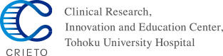 Clinical Research Innovation and Education Center Tohoku University Hospital